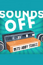 Sounds Off With Abby Travis