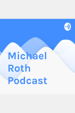 Michael Roth Podcast