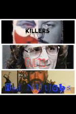 Killers, Cults, And Nutjobs