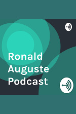 Ronald Auguste Podcast
