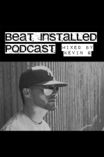 Kevin G Presents: Beat Installed Podcast