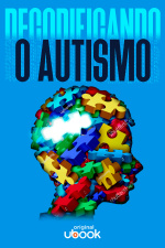 Episódio 03 - Decodificando o Autismo