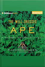 Well-Dressed Ape, The A Natural History of Myself