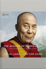 Wisdom of Compassion, The Stories of Remarkable Encounters and Timeless Insights