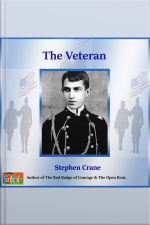 Veteran, The A Stephen Crane Story