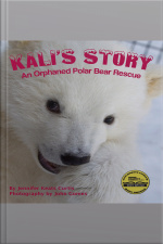 Kalis Story: An Orphaned Polar Bear Rescue