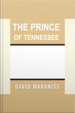 Prince of Tennessee, The The Rise of Al Gore