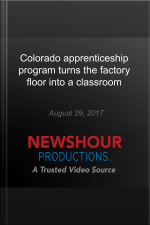 Colorado apprenticeship program turns the factory floor into a classroom Rethinking College