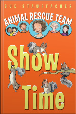 Animal Rescue Team, Book 4: Show Time