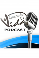 Restaurando Tu Vida Podcast