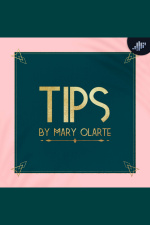 Tips By Mary Olarte Podcast