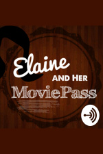Elaine And Her Moviepass