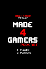 Made 4 Gamers Podcast