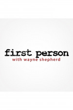 First Person With Wayne Shepherd