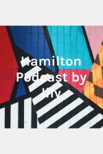 Hamilton Podcast by lily