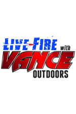 Live Fire With Vance Outdoors