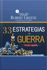 33 estrategias de guerra, Guía rápida/ The 33 strategies of war