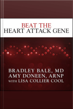 Beat the Heart Attack Gene The Revolutionary Plan to Prevent Heart Disease, Stroke, and Diabetes