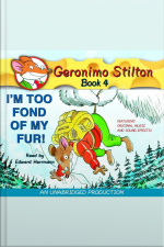 Geronimo Stilton #4: Im Too Fond of My Fur