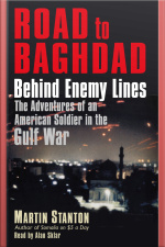 Road to Baghdad Behind Enemy Lines: The Adventures of an American Soldier in the Gulf War