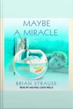 Maybe a Miracle A Novel