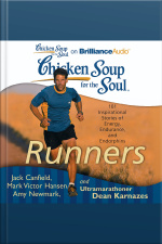 Chicken Soup for the Soul: Runners 101 Inspirational Stories of Energy, Endurance, and Endorphins