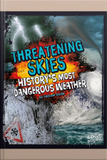 Threatening Skies Historys Most Dangerous Weather