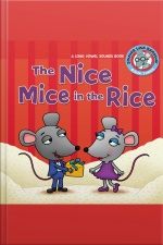 The Nice Mice in the Rice A Long Vowel Sounds Book