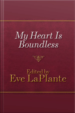 My Heart Is Boundless Writings of Abigail May Alcott, Louisas Mother