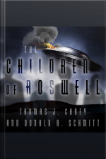 The Children of Roswell A Seven-decade Legacy of Fear, Intimidation, and Cover-ups