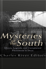 Mysteries of the South Ghosts, Legends, and Unexplained Phenomena in Dixie