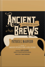 Ancient Brews Rediscovered and Re-created