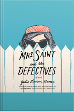 Mrs. Saint and the Defectives A Novel