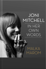 Joni Mitchell In Her Own Words