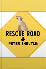 Rescue Road One Man, Thirty Thousand Dogs and a Million Miles on the Last Hope Highway