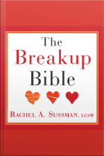 The Breakup Bible The Smart Womans Guide to Healing from a Breakup or Divorce