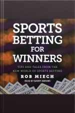 Sports Betting for Winners Tips and Tales from the New World of Sports Betting