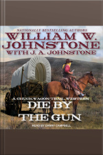 Die by the Gun A Chuckwagon Trail Western