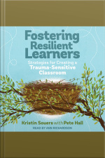 Fostering Resilient Learners Strategies for Creating a Trauma-Sensitive Classroom