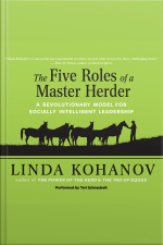Five Roles of a Master Herder A Revolutionary Model for Socially Intelligent Leadership