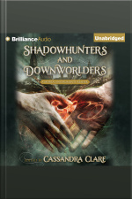 Shadowhunters and Downworlders A Mortal Instruments Reader
