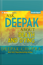Ask Deepak About Death  Dying