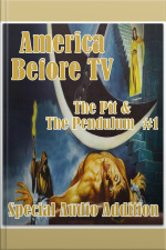 America Before TV - The Pit  The Pendulum #1