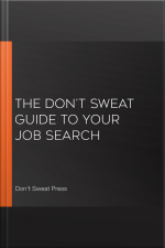 The Dont Sweat Guide To Your Job Search