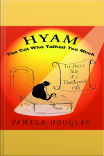 Hyam, the Cat Who Talked Too Much The Poetic Tale of a Theatrical Cat