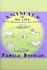 Animals In My Life Poetic Memories Past and Present