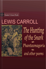 The Hunting of the Snark and Phantasmagoria and Other Poems