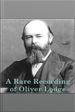 A Rare Recording of Oliver Lodge