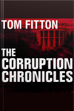 The Corruption Chronicles Obamas Big Secrecy, Big Corruption, and Big Government