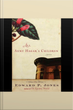 All Aunt Hagars Children: Stories by Edward P. Jones Stories by Edward P. Jones